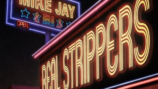 Real-Strippers-Mike Jay