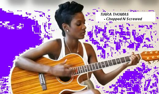 Tiara Thomas - Chopped N Screwed