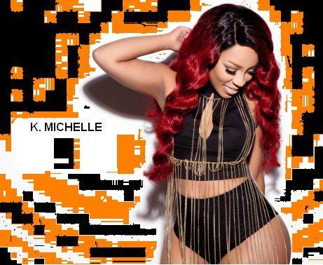 K. Michelle K. Michelle